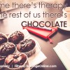 chocolate-craving-for-the-rest-of-us-theres-chocolate-quote